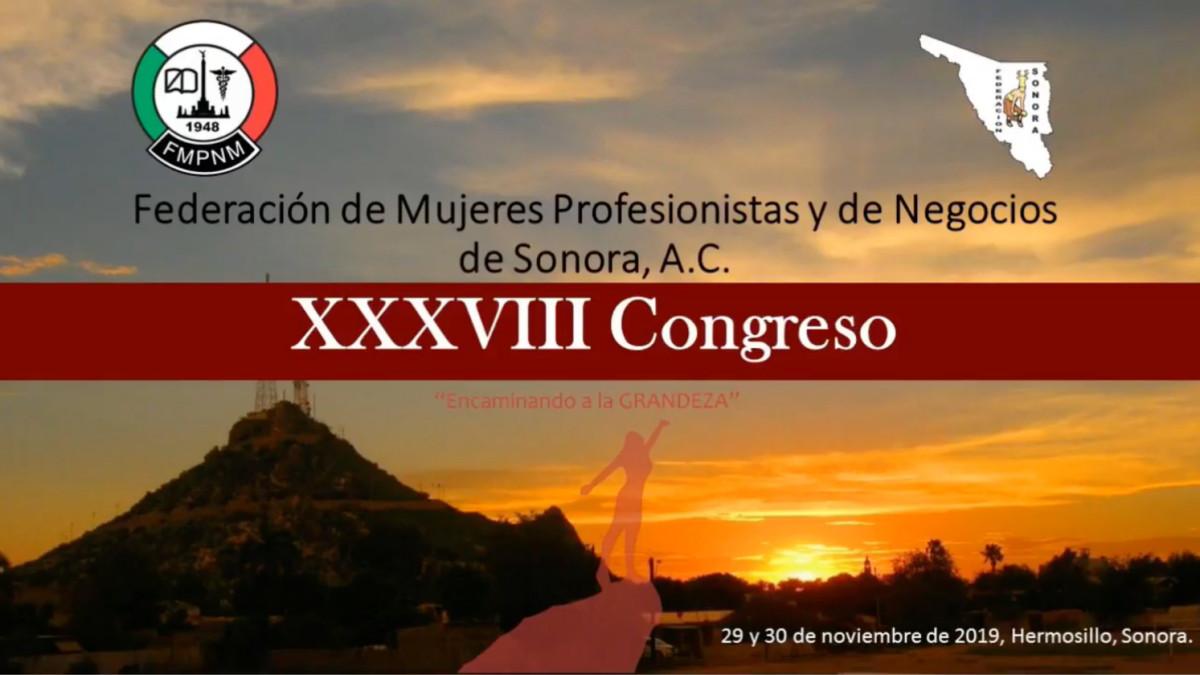XXXVIII Congreso Estatal de la Federación de Mujeres Profesionistas y de Negocios de Sonora, A. C.