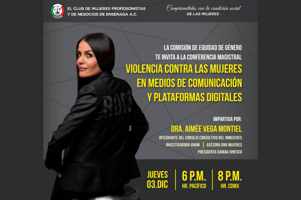 Atenta Invitación a Conferencia Magistral:  Violencia Contra las Mujeres en Medios de Comunicación y Plataformas Digitales